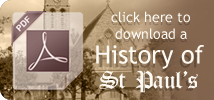 Click here to open or download a .PDF document on the History of St Paul's Church